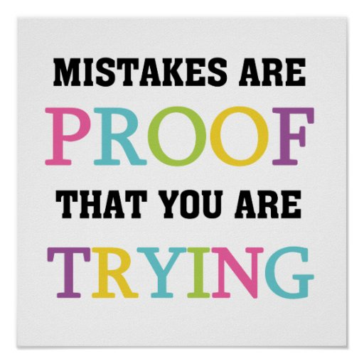 Mistakes Are Proof You Are Trying Print