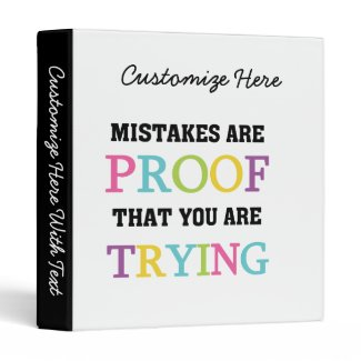 Mistakes Are Proof You Are Trying Vinyl Binders