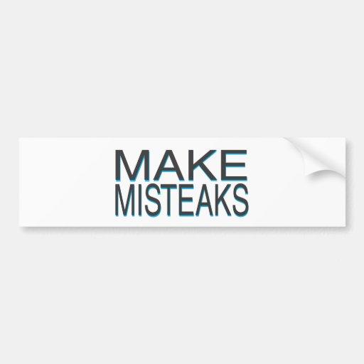 Mistakes Bumper Sticker