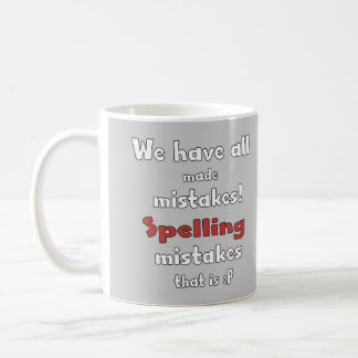 Mistakes Classic White Coffee Mug