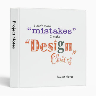 Mistakes/Design Choices - Project Notes Binder