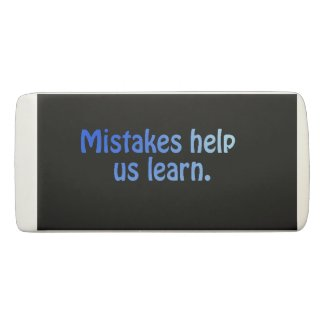 Mistakes Help Us Learn Eraser