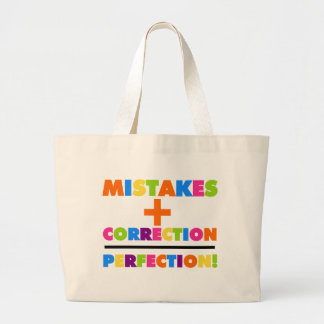 Mistakes Plus Correction Equals Perfection Large Tote Bag