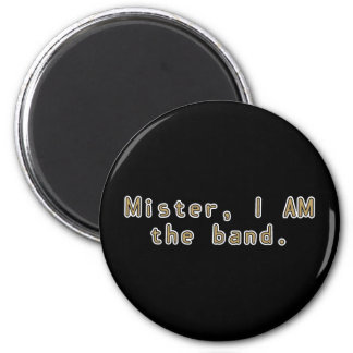 Mister I am Band 2 Inch Round Magnet