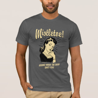 Mistletoe: Kissing Under The Bush Since 1378 T-Shirt