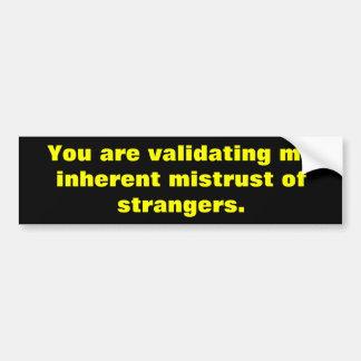 Mistrust of strange bumper sticker