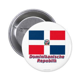 Mit Namen de Dominikanische Republik Flagge Pin Redondo 5 Cm