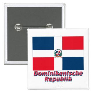 Mit Namen de Dominikanische Republik Flagge Pin Cuadrada 5 Cm