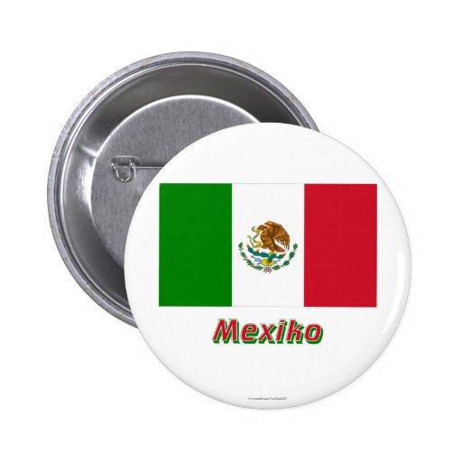 Mit Namen de Mexiko Flagge Pin