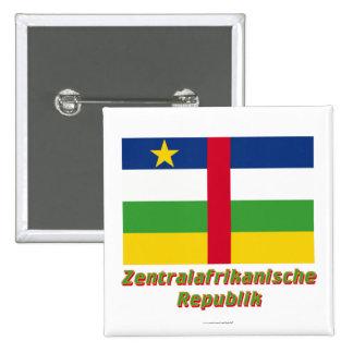 Mit Namen de Zentralafrikanische Republik Flagge Pin Cuadrada 5 Cm