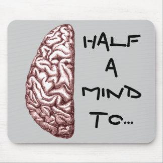 Mitad de una mente Mousepad