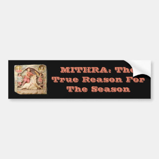 MITHRA: The Reason For The Season Bumper Stickers
