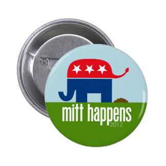 Mitt Happens - Funny Romney Election 2012 Pinback Buttons