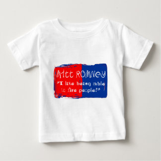 """Mitt """"I like being able to fire people"""" T Shirt"""