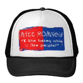 """Mitt """"I like being able to fire people"""" Trucker Hat"""