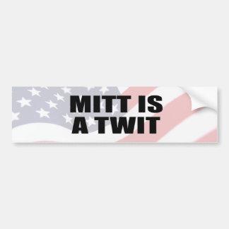 MITT IS A TWIT png Bumper Stickers