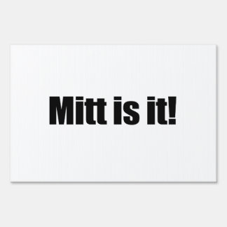 MITT IS IT.png Sign