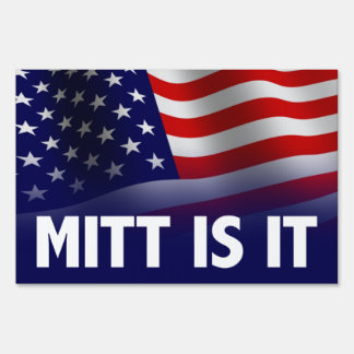 Mitt Is It - Romney Ryan 2012 Sign