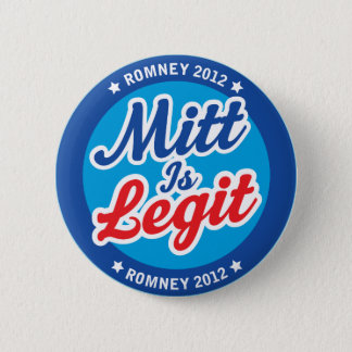 Mitt Is Legit Romney 2012 Button