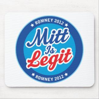 Mitt is Legit Romney 2012 Mouse Pad