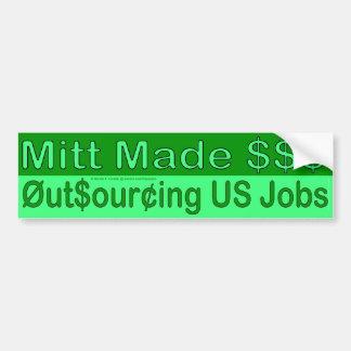 Mitt Made Millions $$$ Outsourcing US Jobs Car Bumper Sticker