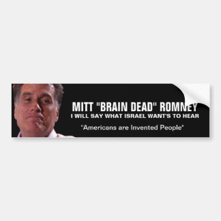 "Mitt Romney - ""Americans are invented people"" Bumper Stickers"