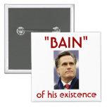 """Mitt Romney - """"Bain"""" de su existencia Pin"""
