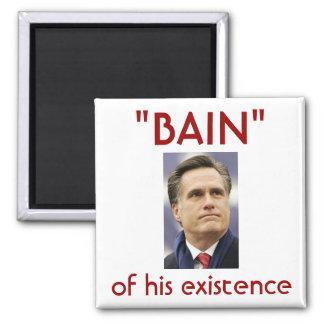 """Mitt Romney - """"Bain"""" of his existence Fridge Magnets"""