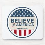 Mitt Romney Believe In America Flag 2012 Mousepads