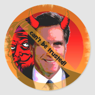Mitt Romney can t be trusted Round Sticker