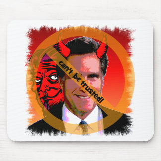 Mitt Romney can't be trusted Mouse Pad