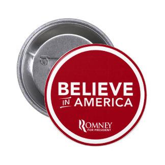 Mitt Romney cree en América (rojo oscuro) Pin Redondo De 2 Pulgadas