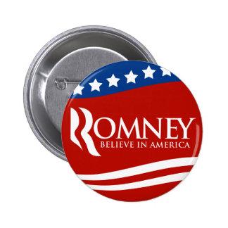 Mitt Romney cree en la bandera de América Pin Redondo 5 Cm