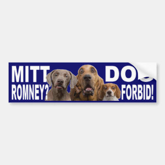 ¿Mitt Romney?  ¡EL PERRO PROHÍBE!  Pegatina para e Pegatina Para Auto