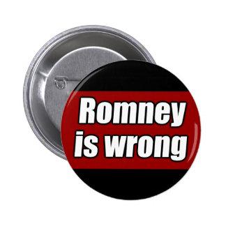 Mitt Romney es incorrecto Pin Redondo De 2 Pulgadas