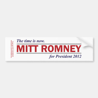 Mitt Romney for President 2012 The Time is Now Bumper Sticker