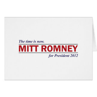 Mitt Romney for President 2012 The Time is Now Card