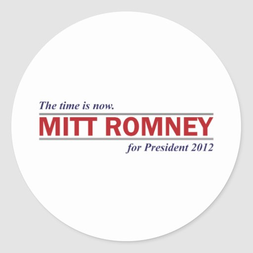 Mitt Romney for President 2012 The Time is Now Stickers