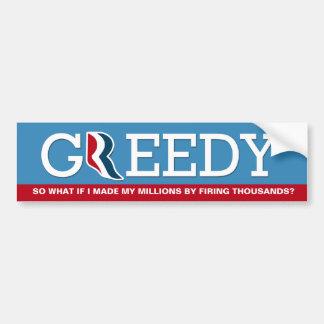 Mitt Romney - Greed is how I do it Car Bumper Sticker