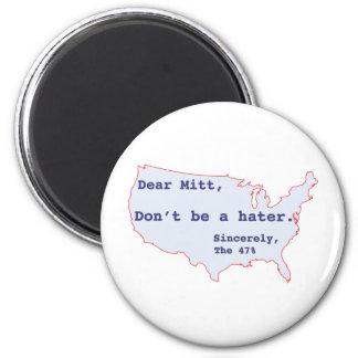 Mitt Romney Hates 47% of America Vote for Obama 2 Inch Round Magnet