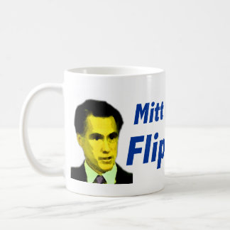 Mitt Romney is a flip flopper Coffee Mug