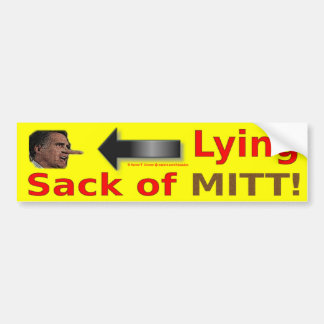 Mitt Romney IS a LYING Sack of MITT Car Bumper Sticker