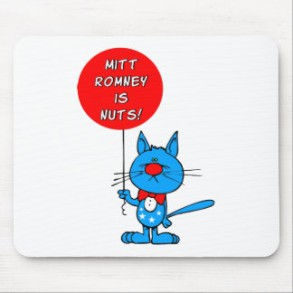 Mitt Romney is nuts! Mouse Pad