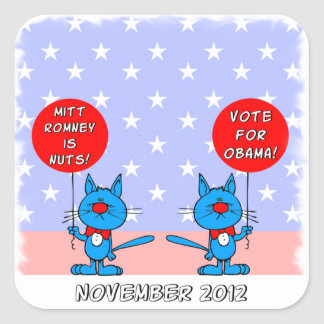 Mitt Romney is nuts vote for Obama Square Sticker