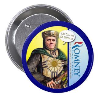 Mitt Romney is Sir Gottalot Pinback Button