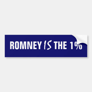 Mitt Romney Is The One Percent Car Bumper Sticker