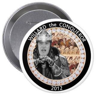 Mitt Romney is Willard the Conqueror Pinback Button