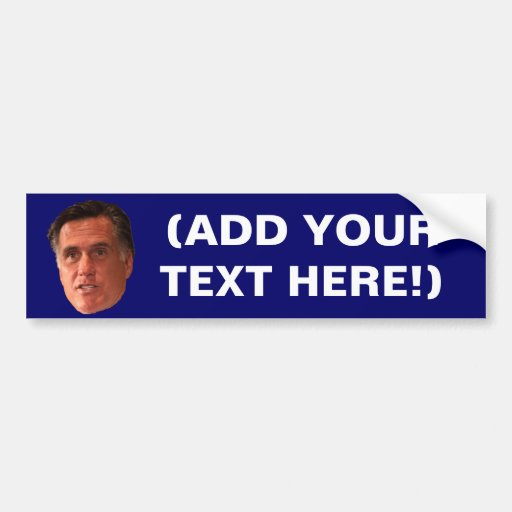 Mitt Romney - Make your own Bumper Sticker