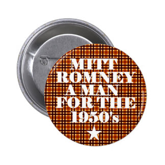 Mitt Romney Man for the 1950's 2 Inch Round Button