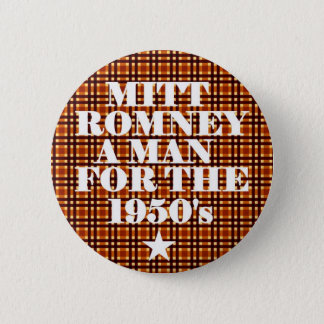 Mitt Romney Man for the 1950's Pinback Button